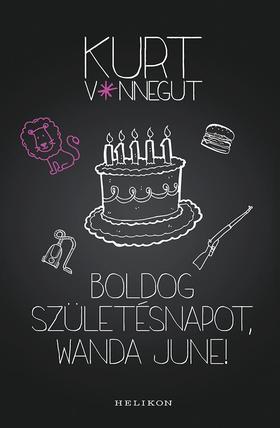 Kurt Vonnegut - Boldog születésnapot, Wanda June!