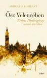 Andrea di Robilant - Ősz Velencében - Ernest Hemingway utolsó szerelme [eKönyv: epub, mobi]