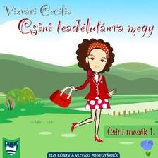 Cecília Vizvári - Csini teadélutánra megy [eKönyv: epub, mobi]