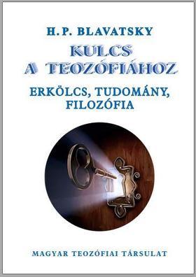 H. P. Blavatsky - Kulcs a teozófiához