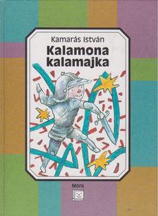 Kamarás István - Kalamona kalamajka [antikvár]