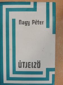Nagy Péter - Útjelző [antikvár]