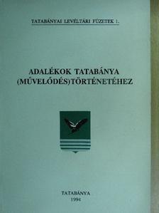 Leblancné Kelemen Mária - Adalékok Tatabánya (művelődés)történetéhez [antikvár]