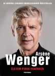 Arsene Wenger - Életem piros-fehérben - Az Arsenal legendás menedzserének életrajza [eKönyv: epub, mobi]