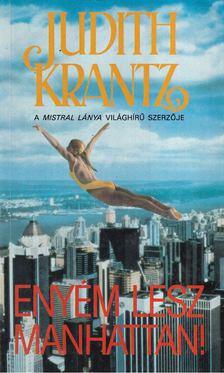 Judith Krantz - Enyém lesz Manhattan [antikvár]