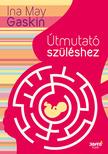 Ina May Gaskin - Útmutató szüléshez [eKönyv: epub, mobi]