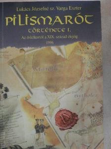 Lukács Józsefné - Pilismarót története I. [antikvár]