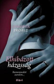 Jennifer Probst - ELHIBÁZOTT HÁZASSÁG
