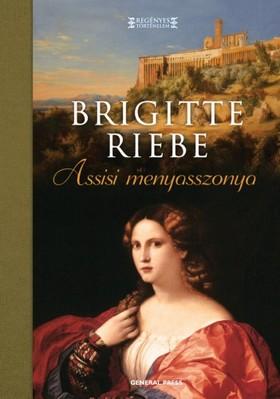 Brigitte Riebe - Assisi menyasszonya [eKönyv: epub, mobi]