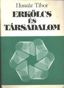 Huszár Tibor - Erkölcs és társadalom [antikvár]
