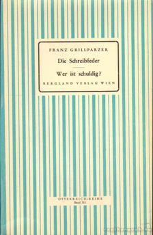 Grillparzer, Franz - Die Schreibfeder; Wer ist schuldig? [antikvár]