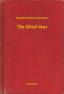 DAVID HERBERT LAWRENCE - The Blind Man [eKönyv: epub, mobi]