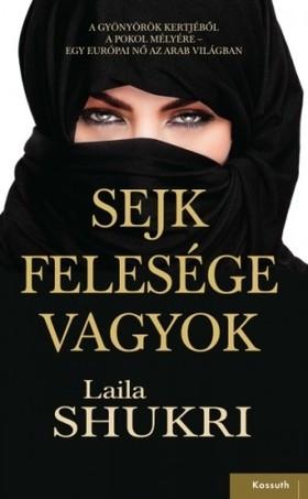 LAILA SHUKRI - Sejk felesége vagyok [eKönyv: epub, mobi]