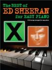 SHEERAN, ED - ED SHEERAN FOR EASY PIANO. THE BEST OF... 15 HIT SONGS ARRANGED FOR EASY PIANO
