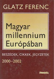 Glatz Ferenc - Magyar millennium Európában [antikvár]