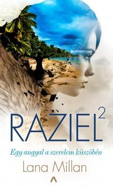 Lana Millan - Raziel 2. - Egy angyal a szerelem küszöbén [eKönyv: epub, mobi]