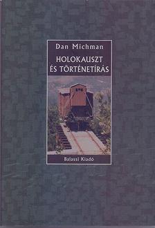 Dan Michman - Holokauszt és történetírás [antikvár]