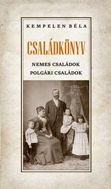 Kempelen Béla - CSALÁDKÖNYV NEMES CSALÁDOK - POLGÁRI CSALÁDOK