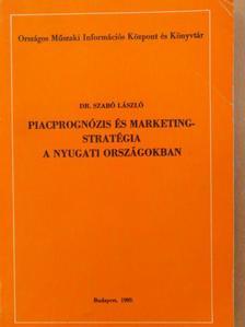 Dr. Szabó László - Piacprognózis és marketing-stratégia a nyugati országokban [antikvár]