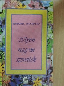 Robert Masello - Ilyen nagyon szeretlek [antikvár]