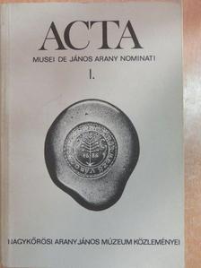 Barna Gábor - Acta Musei de János Arany nominati I. [antikvár]