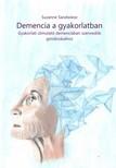 Sandwiese Suzanne - Demencia a gyakorlatban - Gyakorlati útmutató demenciában szenvedők gondozásához [eKönyv: epub, mobi]