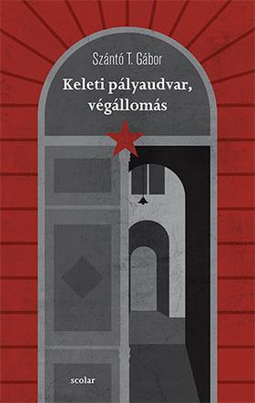 Szántó T. Gábor - Keleti pályaudvar, végállomás