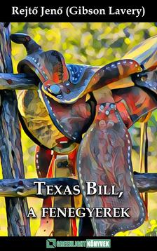 REJTŐ JENŐ - Texas Bill, a fenegyerek [eKönyv: epub, mobi]