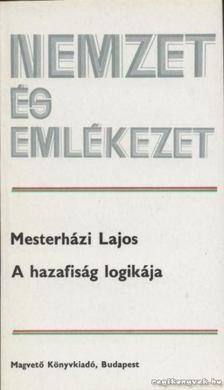 Mesterházi Lajos - A hazafiság logikája [antikvár]
