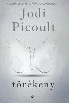 Jodi Picoult - Törékeny