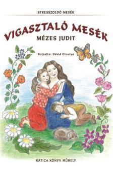 Mézes Judit - Vigasztaló mesék