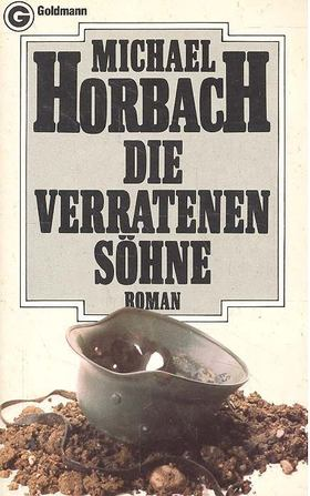 HORBACH, MICHAEL - Die verratenen Söhne [antikvár]