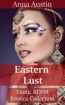 Austin Anna - Eastern Lust [eKönyv: epub, mobi]