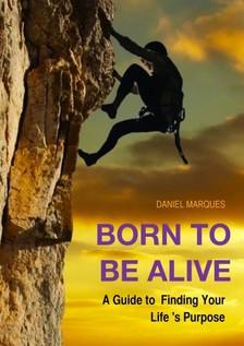 Marques Daniel - Born to Be Alive [eKönyv: epub, mobi]