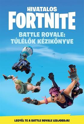 .- - Hivatalos Fortnite - Battle Royale: Túlélők kézikönyve