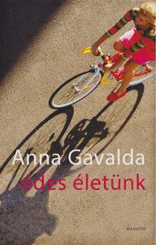 Anna Gavalda - Édes életünk [antikvár]