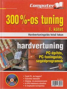 Horváth Annamária - 300%-os tuning I. kötet - Hardvertuning [antikvár]