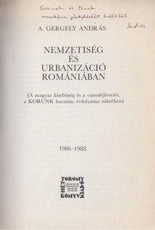 A.Gergely András - Nemzetiség és urbanizáció Romániában (Dedikált) [antikvár]