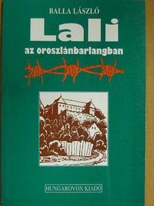 Balla László - Lali az oroszlánbarlangban [antikvár]