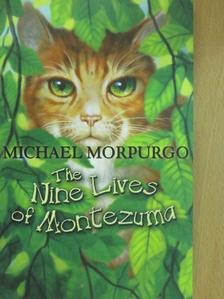 Michael Morpurgo - The Nine Lives of Montezuma [antikvár]