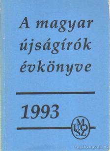 Bencsik Gábor - A magyar újságírók évkönyve 1993. [antikvár]