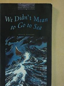 Arthur Ransome - We Didn't Mean to Go to Sea [antikvár]