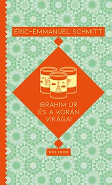 Eric-Emmanuel Schmitt - Ibrahim úr és a Korán virágai