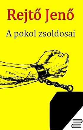 REJTŐ JENŐ - A pokol zsoldosai [eKönyv: epub, mobi]