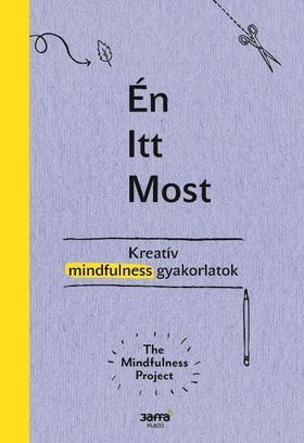 The Mindfulness Project - Én - Itt - Most