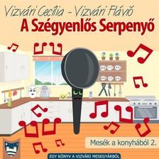 Cecília Vizvári - A Szégyenlős Serpenyő [eKönyv: epub, mobi]