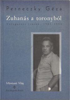 Perneczky Géza - Zuhanás a toronyból [antikvár]