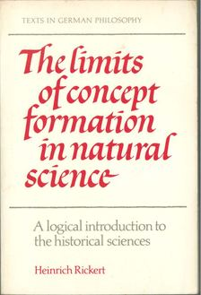 Rickert, Heinrich - The Limits of Concept Formation in Natural Science [antikvár]