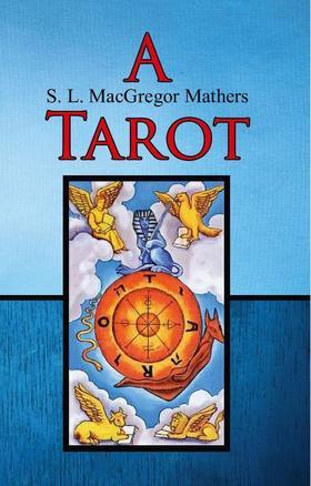 S. L. MacGregor Mathers - A Tarot