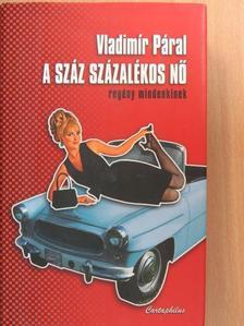 Vladimír Páral - A száz százalékos nő [antikvár]
